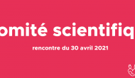 Comité scientifique - rencontre du 30 avril 2021